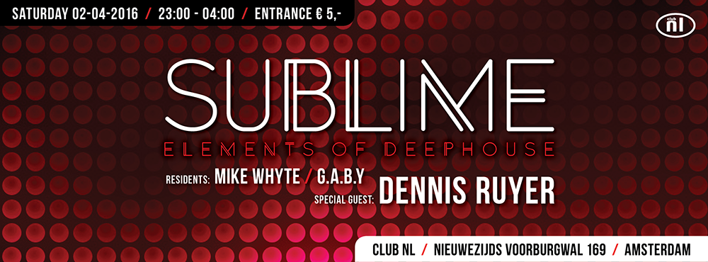 Sat02-04-2016 Dennis Ruyer live at Sublime, elements of Deephouse